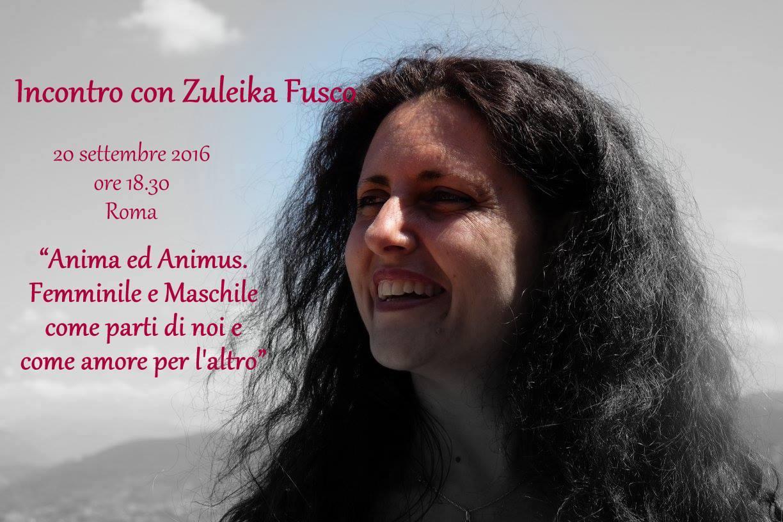 Anima ed Animus. femminile e maschile come parti di noi e come amore per l'altro Incontro con Zuleika Fusco