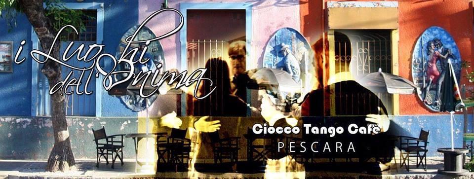 Ciocco Tango i Luoghi dell'Anima - Avalon Pescara