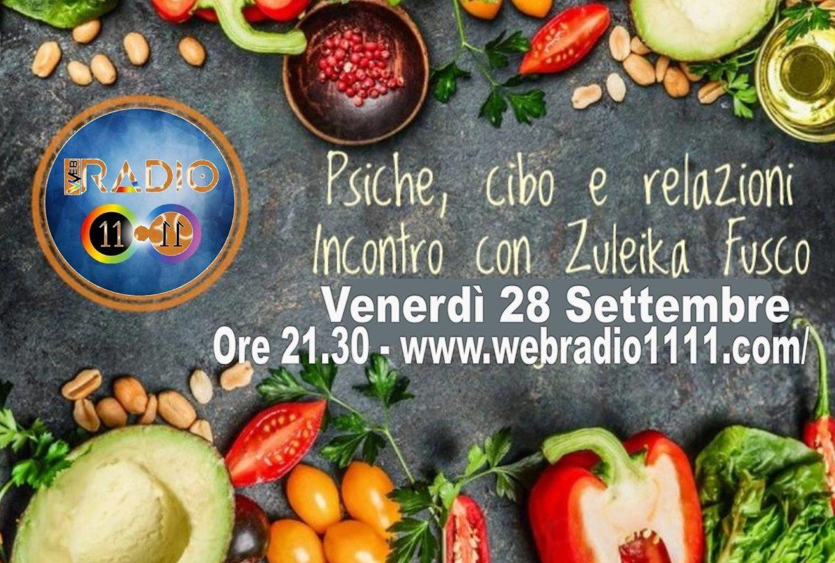 venerdì 28 settembre La Conferenza di Zuleika Fusco su psiche, cibo, relazioni su Radio 11 11