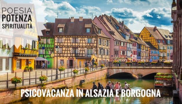 Psicovacanza in Alsazia e Borgogna.Poesia,Potenza, Spiritualità - Avalon Counseling e media-Comunic-Azione